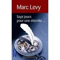 Levy M. - Sept jours pour une eternite