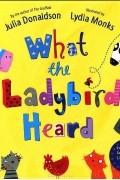 Julia Donaldson - What the Ladybird Heard