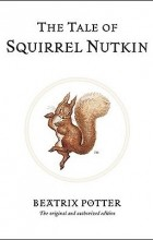 Beatrix Potter - The Tale of Squirrel Nutkin