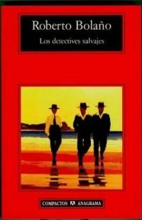 Roberto Bolaño - Los Detectives Salvajes