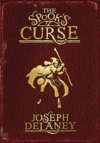 Joseph Delaney - The Spook's Curse