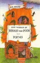 A. A. Miln - The world of Winnie-the-Pooh. Poems
