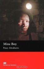 Peter Abrahams - Mine Boy: Upper Level