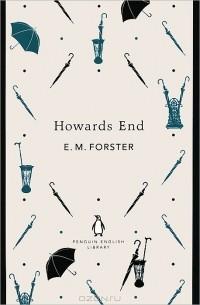 E. M. Forster - Howards End