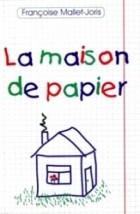 Françoise Mallet-Joris - La Maison de Papier