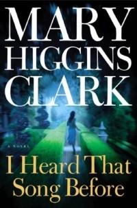 Mary Higgins Clark - I Heard That Song Before