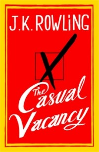 J.K. Rowling - The Casual Vacancy