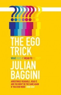 Julian Baggini - The Ego Trick