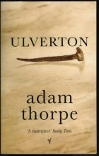 Adam Thorpe - Ulverton