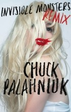 Chuck Palahniuk - Invisible Monsters Remix