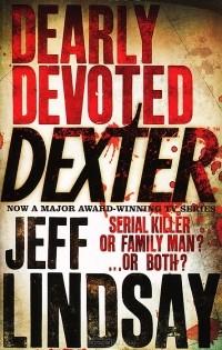 Jeff Lindsay - Dearly Devoted Dexter