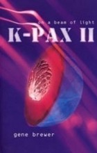 Gene Brewer - K-PAX II: On A Beam of Light