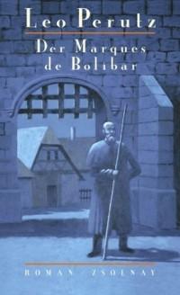 Leo Perutz - Der Marques de Bolibar