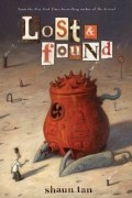 Shaun Tan - Lost and Found