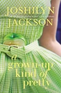 Джослин Джексон - A Grown-Up Kind of Pretty