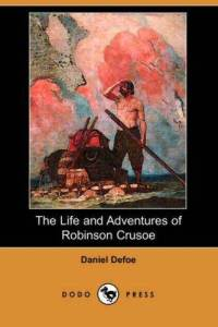 Daniel Defoe - The Life and Adventures of Robinson Crusoe