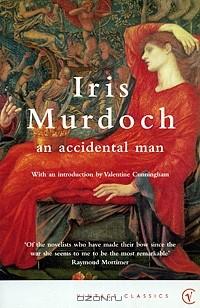 Iris Murdoch - An Accidental Man