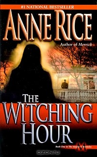 Anne Rice - The Witching Hour