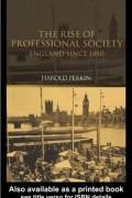 Harold Perkin - The Rise of Professional Society