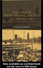 Harold Perkin - The Rise of Professional Society