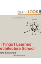 Matthew Frederick - Product Details 101 Things I Learned in Architecture School