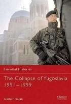 Alastair Finlan - The Collapse of Yugoslavia 1991–1999