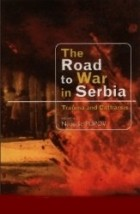 Edited by Nebojsa Popov - The Road to War in Serbia