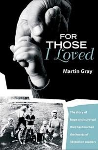 Martin Gray - For Those I Loved