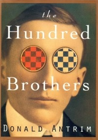 Donald Antrim - The Hundred Brothers