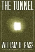 William H. Gass - The Tunnel
