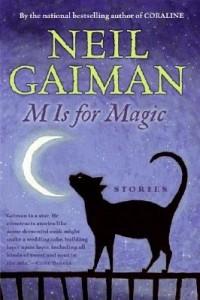 Neil Gaiman - M Is for Magic (сборник)