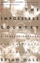 Brian Hall - The Impossible Country: A Journey Through the Last Days of Yugoslavia