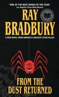 Ray Bradbury - From the Dust Returned