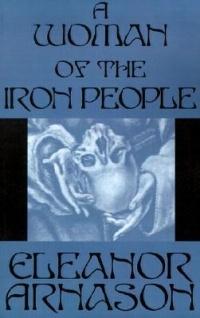 Eleanor Arnason - A Woman of the Iron People