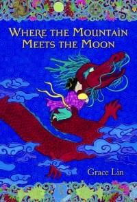 Grace Lin - Where the Mountain Meets the Moon