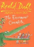 Roald Dahl - The Enormous Crocodile