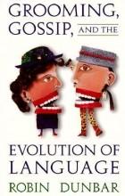 Robin Dunbar - Grooming, Gossip, and the Evolution of Language