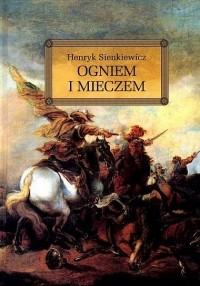 Henryk Sienkiewicz - Ogniem i mieczem