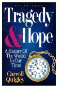 Carroll Quigley - Tragedy & Hope: A History of the World in Our Time