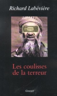 Richard Labeviere - Les coulisses de la terreur