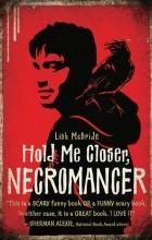 Lish McBride - Hold Me Closer, Necromancer
