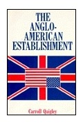 Quigley Carroll - The Anglo-American Establishment: From Rhodes to Cliveden