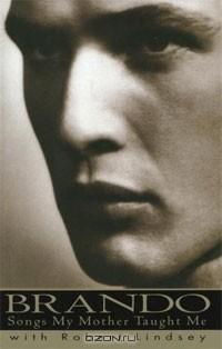 Marlon Brando - Brando: Songs My Mother Taught Me