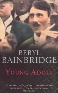Beryl Bainbridge - Young Adolf