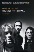 - Come as You Are: The Story of Nirvana