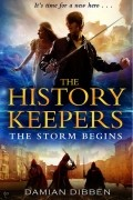 Дэмиан Диббен - The History Keepers: The Storm Begins