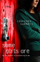 Courtney Summers - Some Girls Are