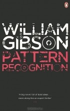 William Gibson - Pattern Recognition
