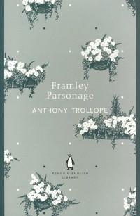 Anthony Trollope - Framley Parsonage