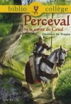Chrétien de Troyes - Perceval ou le Conte du Graal